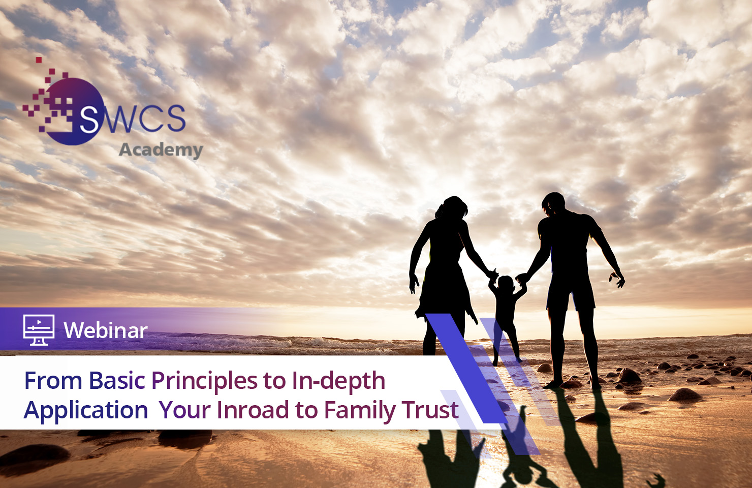 From Basic Principles to In-depth Application  Your Inroad to Family Trust